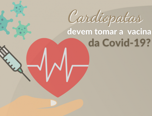 Vacina contra covid-19 para cardiopatas: entenda a importância